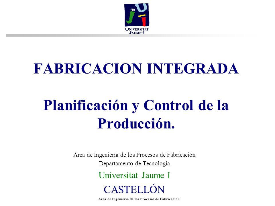 FABRICACION INTEGRADA Planificación y Control de la Producción.