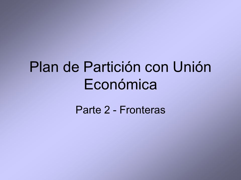 Plan de Partición con Unión Económica