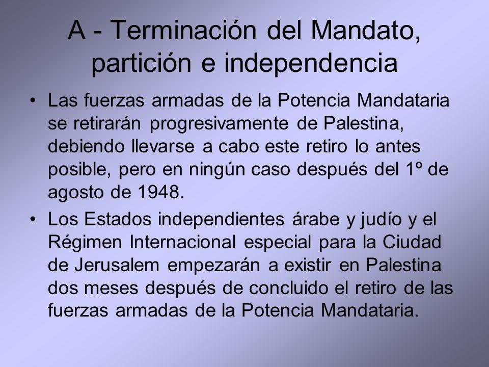 A - Terminación del Mandato, partición e independencia