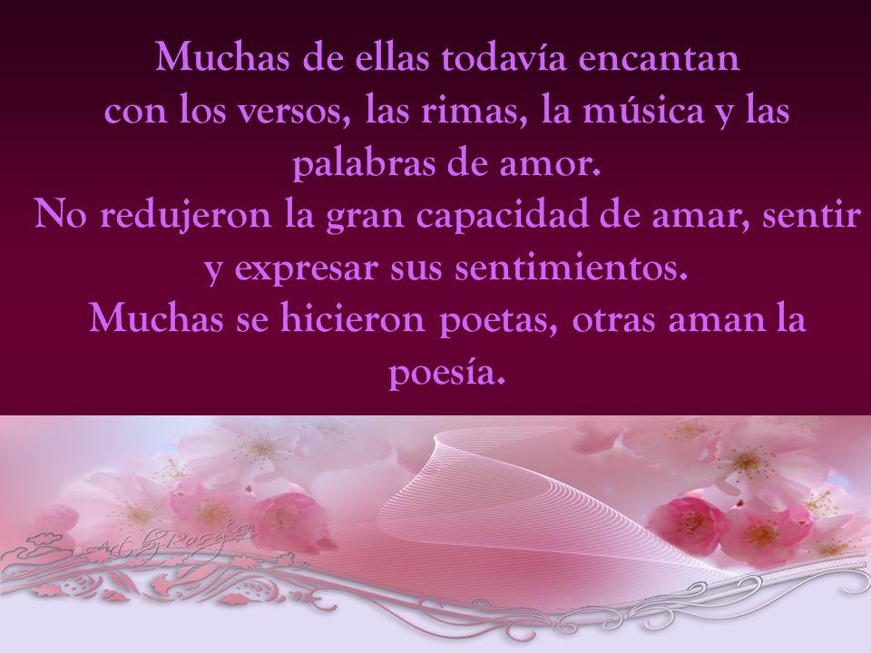 Muchas se hicieron poetas, otras aman la poesía.