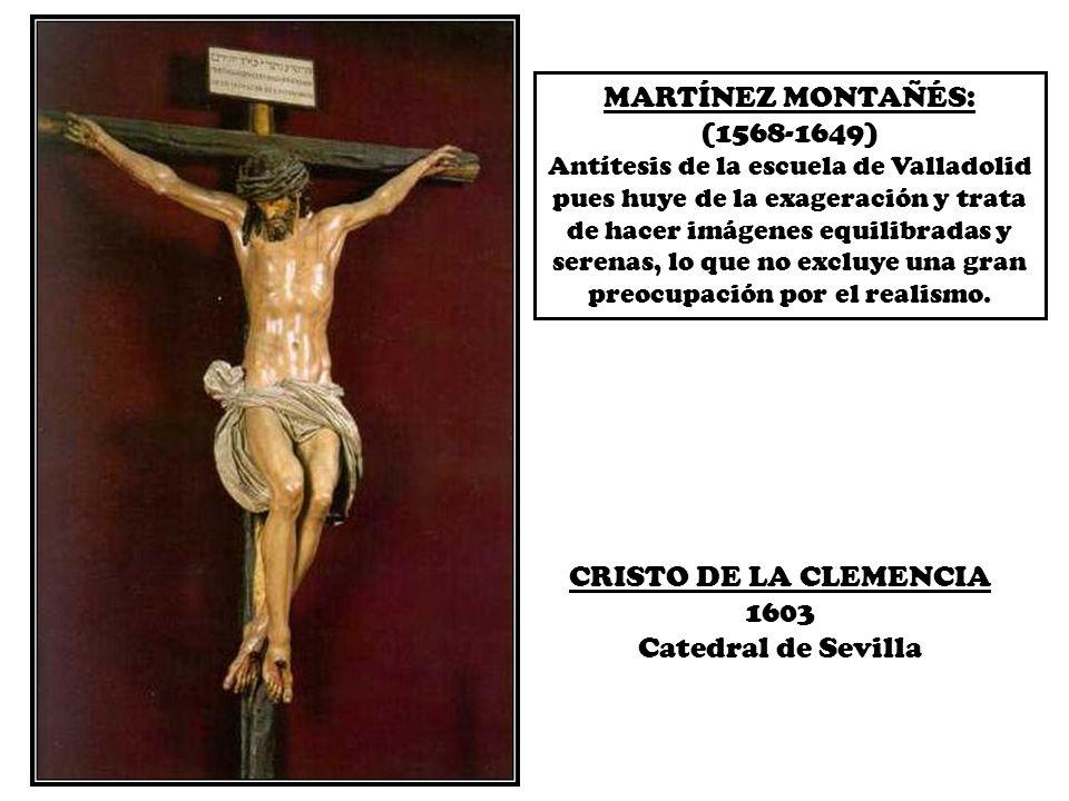 MARTÍNEZ MONTAÑÉS: (1568-1649) CRISTO DE LA CLEMENCIA 1603