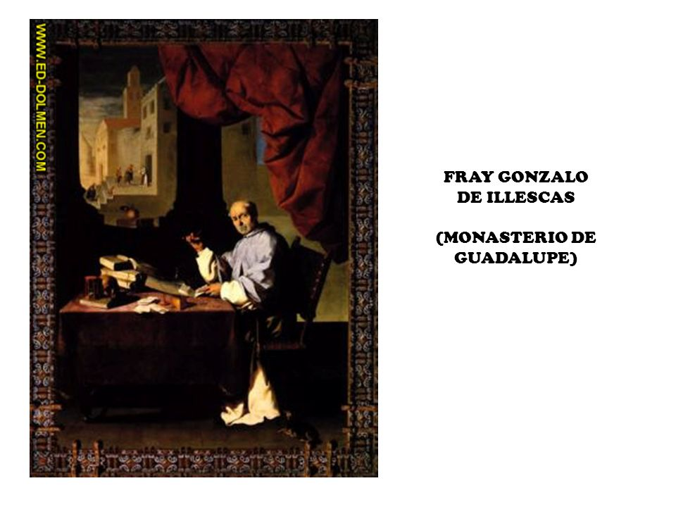 FRAY GONZALO DE ILLESCAS (MONASTERIO DE GUADALUPE)