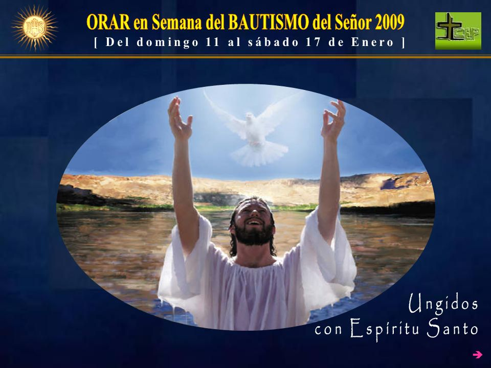 ORAR en Semana del BAUTISMO del Señor 2009