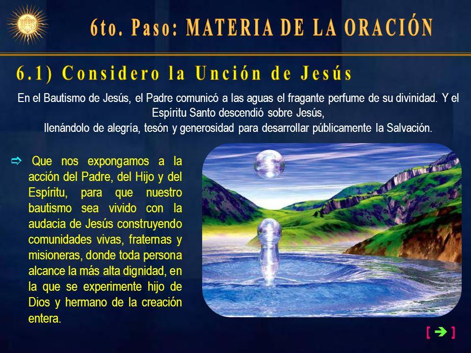 6to. Paso: MATERIA DE LA ORACIÓN 6.1) Considero la Unción de Jesús