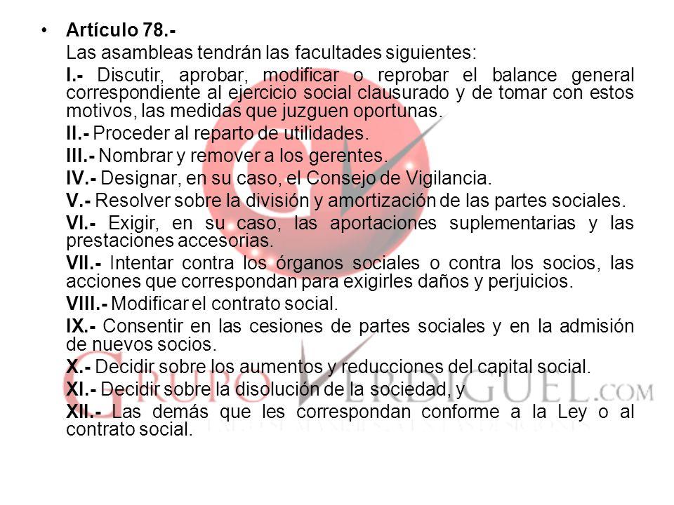 Artículo 78.- Las asambleas tendrán las facultades siguientes: