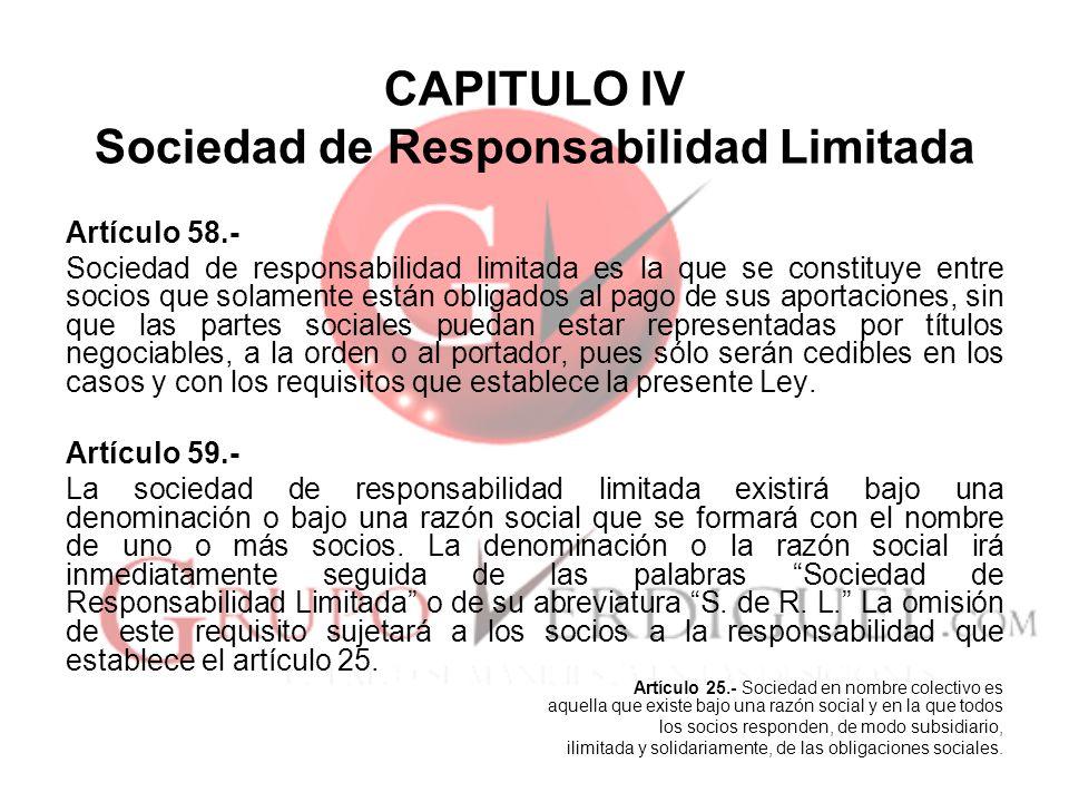 CAPITULO IV Sociedad de Responsabilidad Limitada