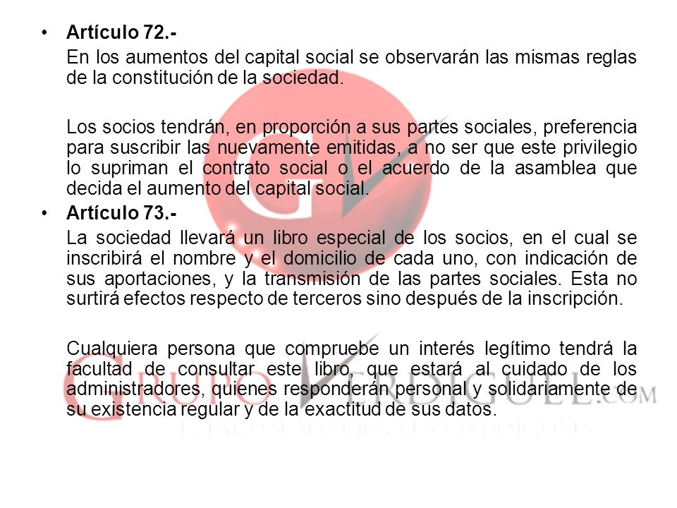 Artículo 72.- En los aumentos del capital social se observarán las mismas reglas de la constitución de la sociedad.