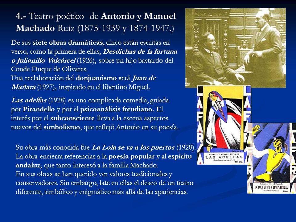 4.- Teatro poético de Antonio y Manuel Machado Ruiz (1875-1939 y 1874-1947.)