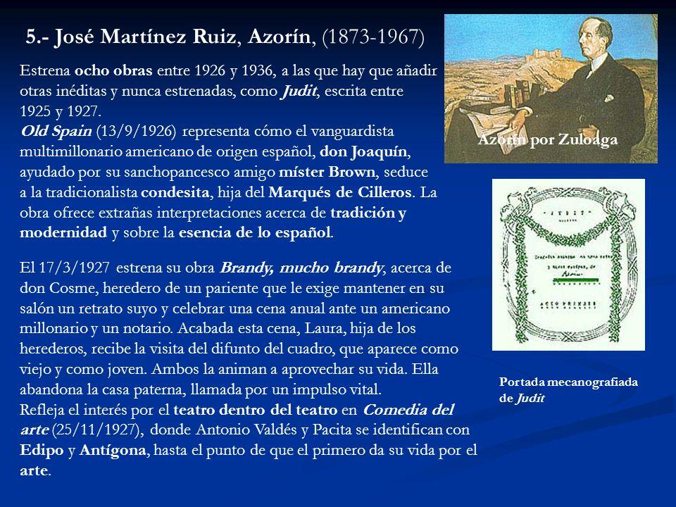 5.- José Martínez Ruiz, Azorín, (1873-1967)