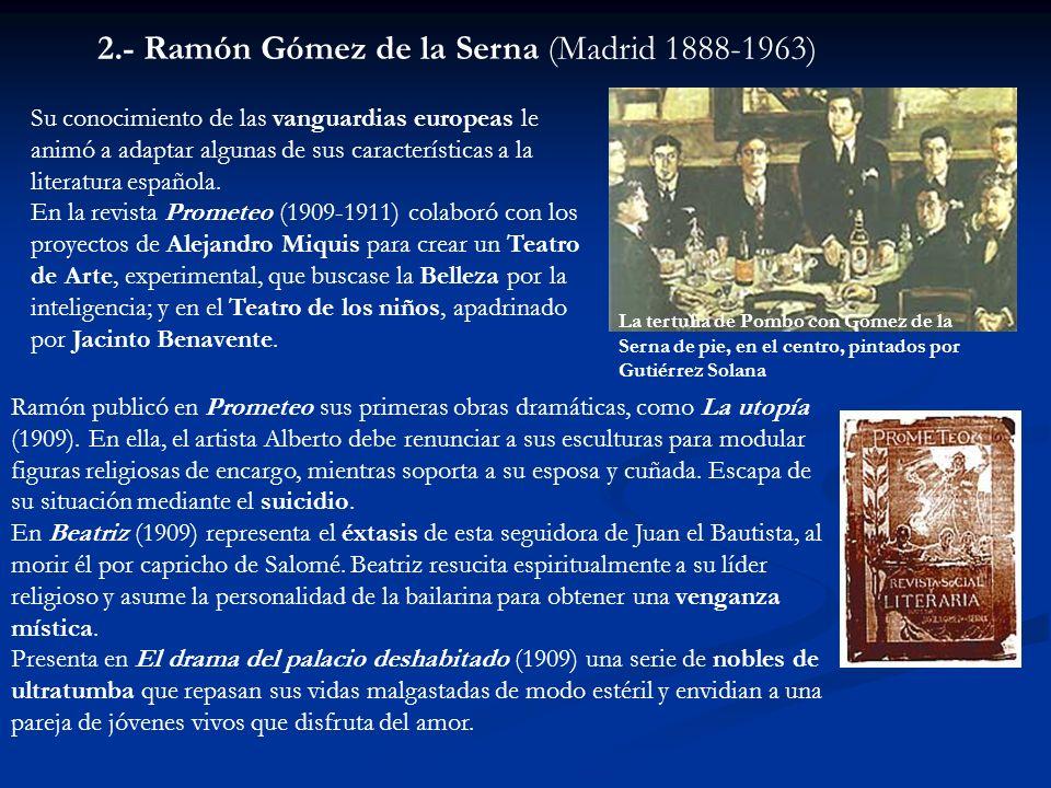2.- Ramón Gómez de la Serna (Madrid 1888-1963)