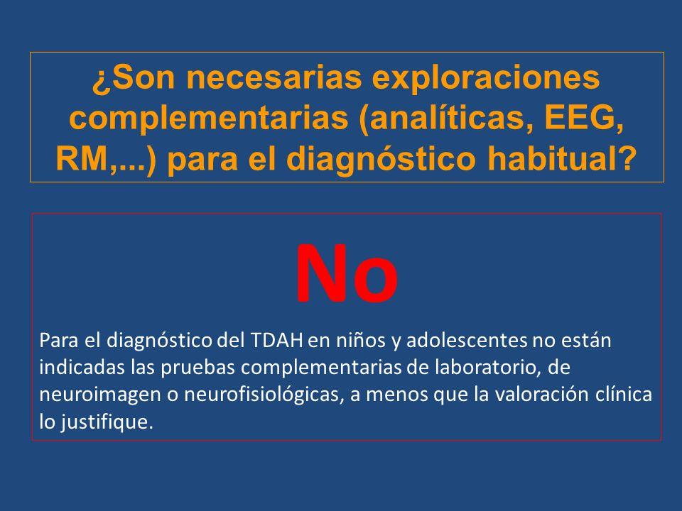 ¿Son necesarias exploraciones complementarias (analíticas, EEG, RM,
