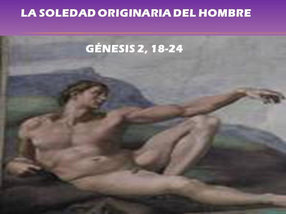 LA SOLEDAD ORIGINARIA DEL HOMBRE