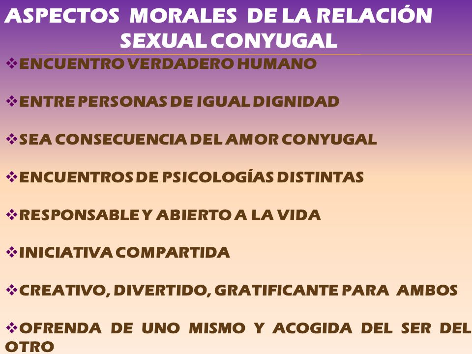 ASPECTOS MORALES DE LA RELACIÓN SEXUAL CONYUGAL