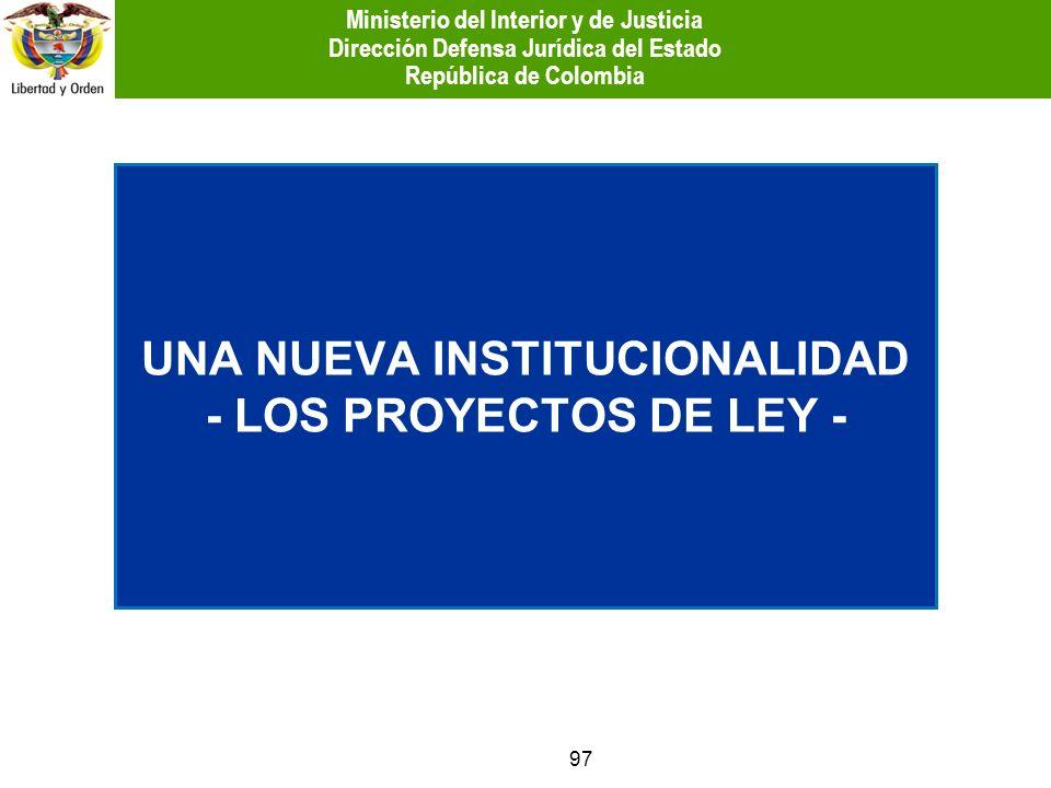 UNA NUEVA INSTITUCIONALIDAD - LOS PROYECTOS DE LEY -