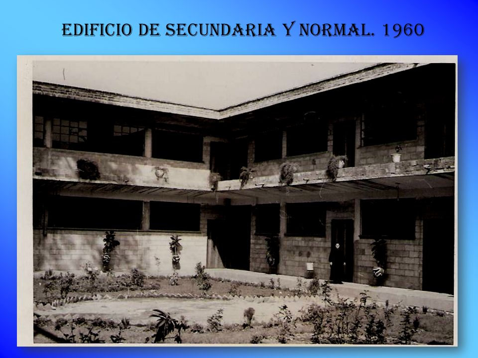 Edificio de secundaria y normal. 1960