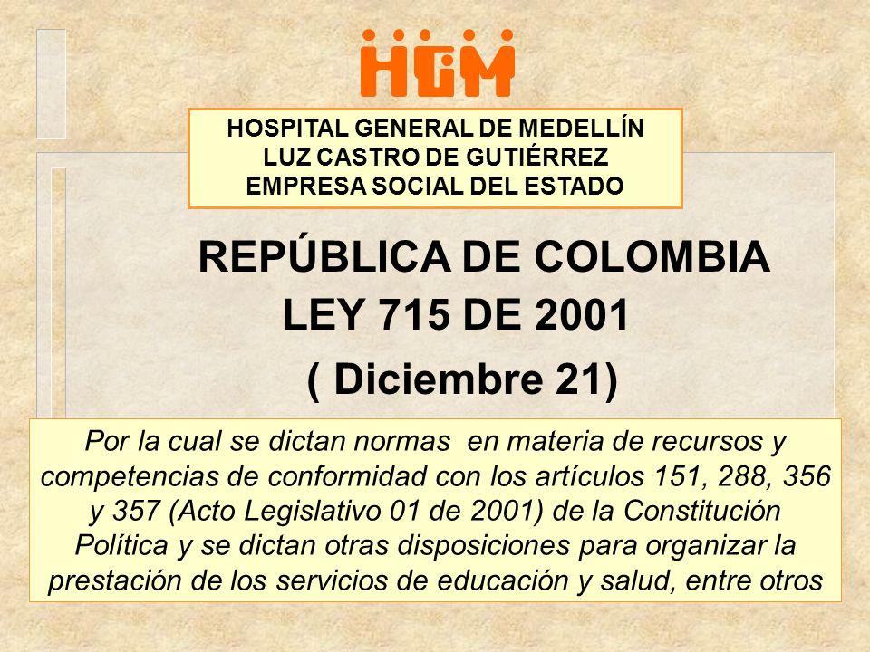 REPÚBLICA DE COLOMBIA LEY 715 DE 2001 ( Diciembre 21)