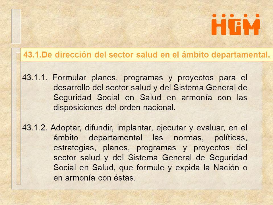 43.1.De dirección del sector salud en el ámbito departamental.