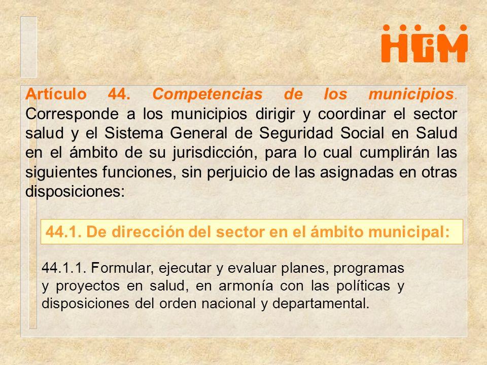 44.1. De dirección del sector en el ámbito municipal: