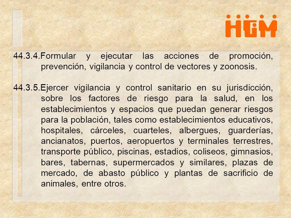 44.3.4.Formular y ejecutar las acciones de promoción, prevención, vigilancia y control de vectores y zoonosis.