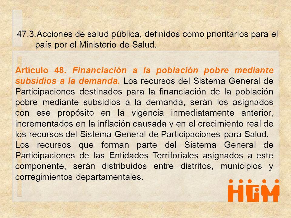 47.3.Acciones de salud pública, definidos como prioritarios para el país por el Ministerio de Salud.