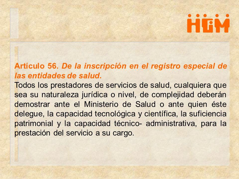 Artículo 56. De la inscripción en el registro especial de las entidades de salud.
