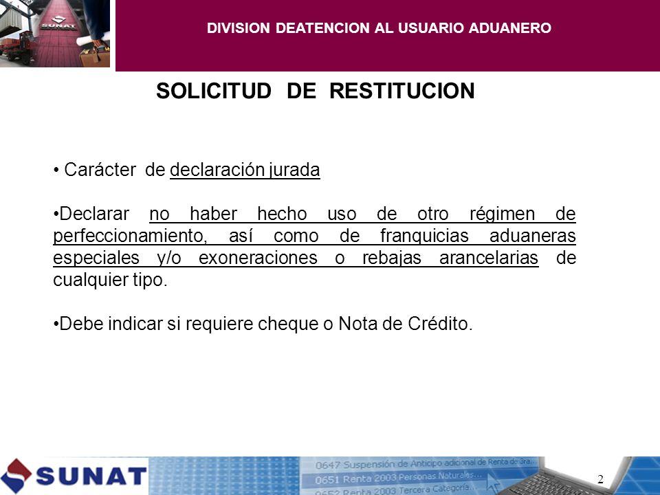 DIVISION DEATENCION AL USUARIO ADUANERO SOLICITUD DE RESTITUCION