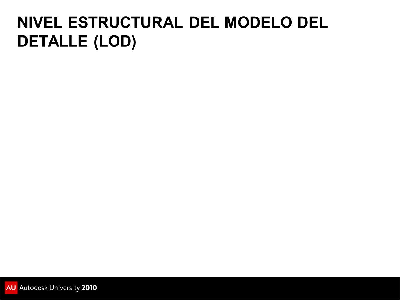NIVEL ESTRUCTURAL DEL MODELO DEL DETALLE (LOD)