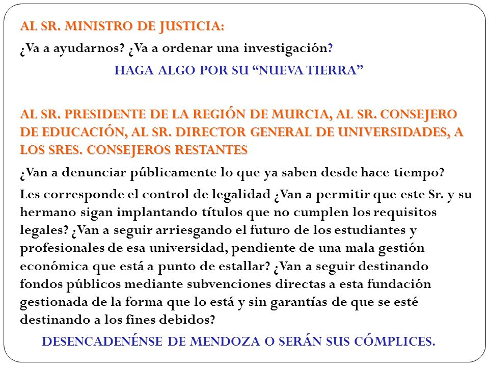 AL SR. MINISTRO DE JUSTICIA: ¿Va a ayudarnos
