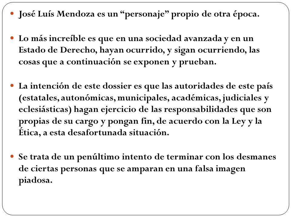 José Luís Mendoza es un personaje propio de otra época.
