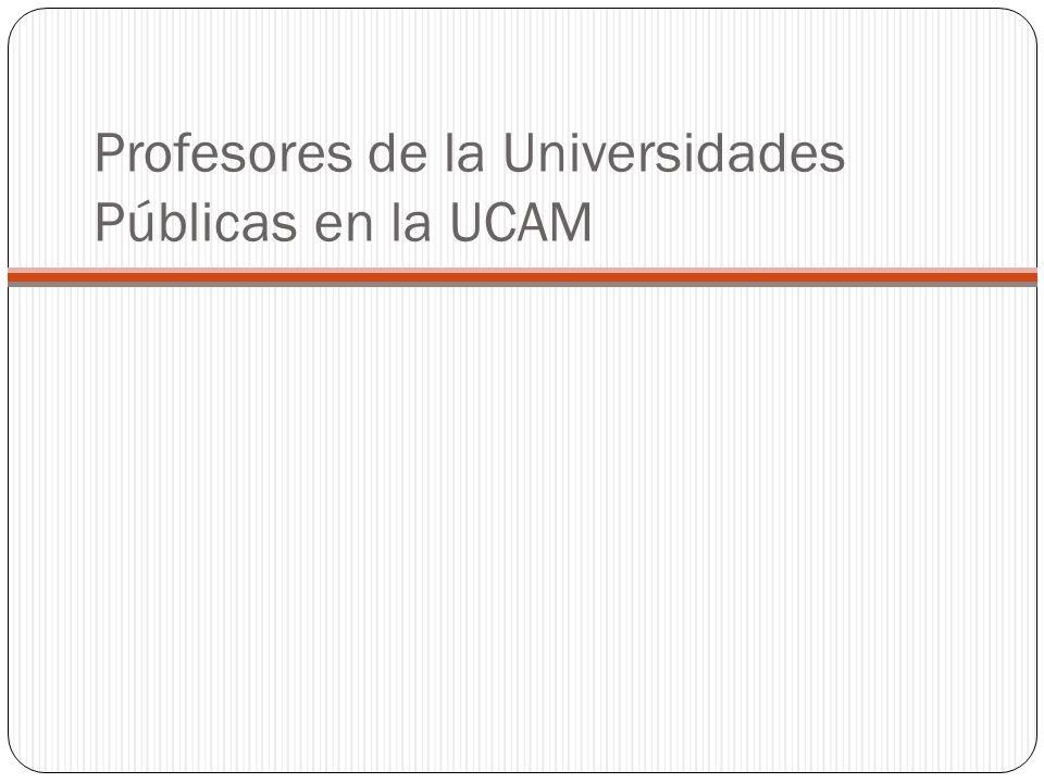 Profesores de la Universidades Públicas en la UCAM