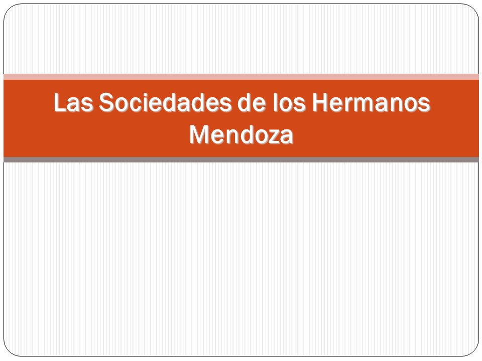 Las Sociedades de los Hermanos Mendoza