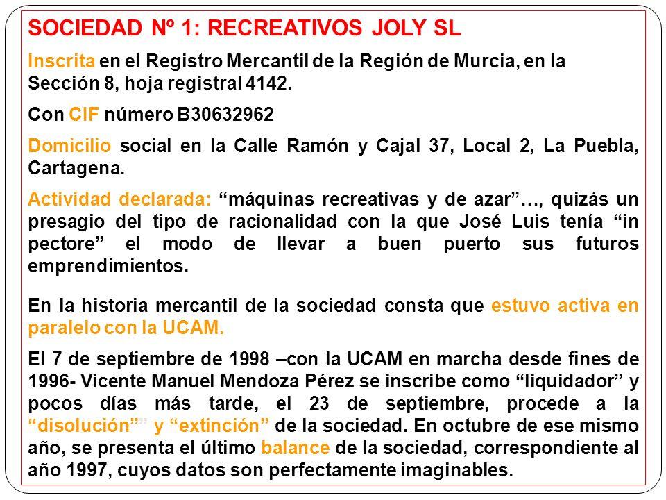 SOCIEDAD Nº 1: RECREATIVOS JOLY SL