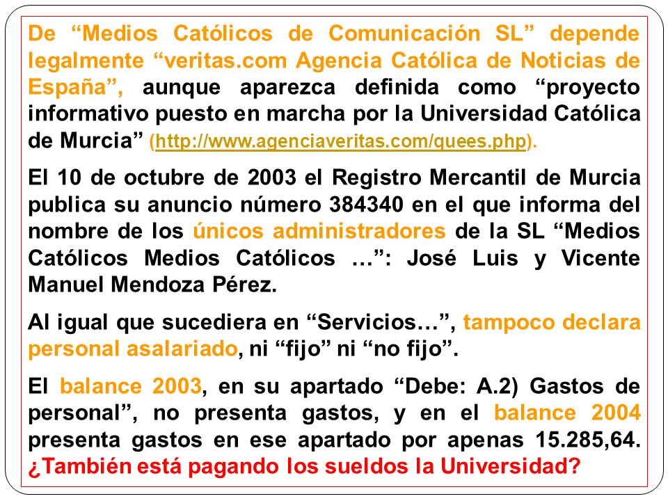 De Medios Católicos de Comunicación SL depende legalmente veritas