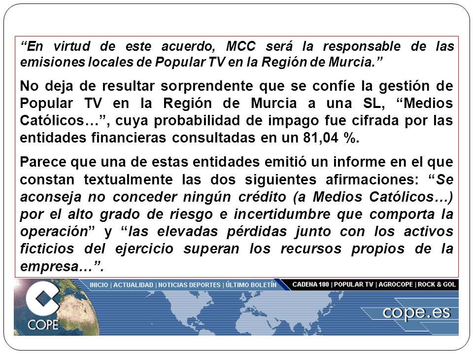 En virtud de este acuerdo, MCC será la responsable de las emisiones locales de Popular TV en la Región de Murcia.