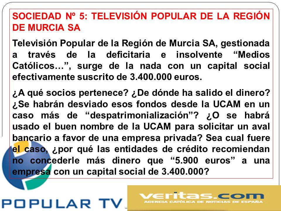 SOCIEDAD Nº 5: TELEVISIÓN POPULAR DE LA REGIÓN DE MURCIA SA