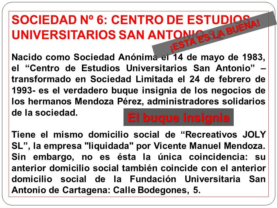 SOCIEDAD Nº 6: CENTRO DE ESTUDIOS UNIVERSITARIOS SAN ANTONIO SL