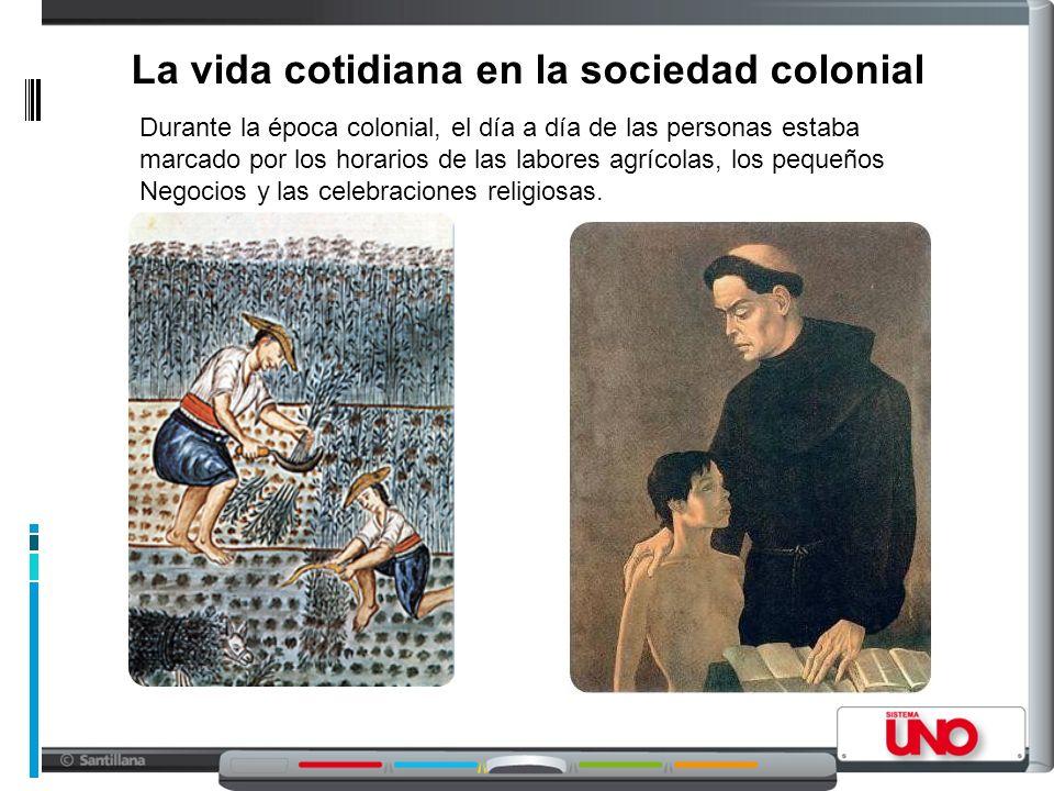 La vida cotidiana en la sociedad colonial