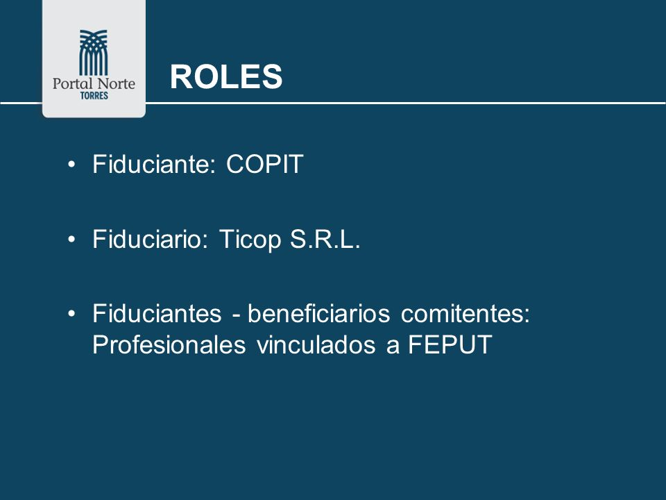 ROLES Fiduciante: COPIT Fiduciario: Ticop S.R.L.