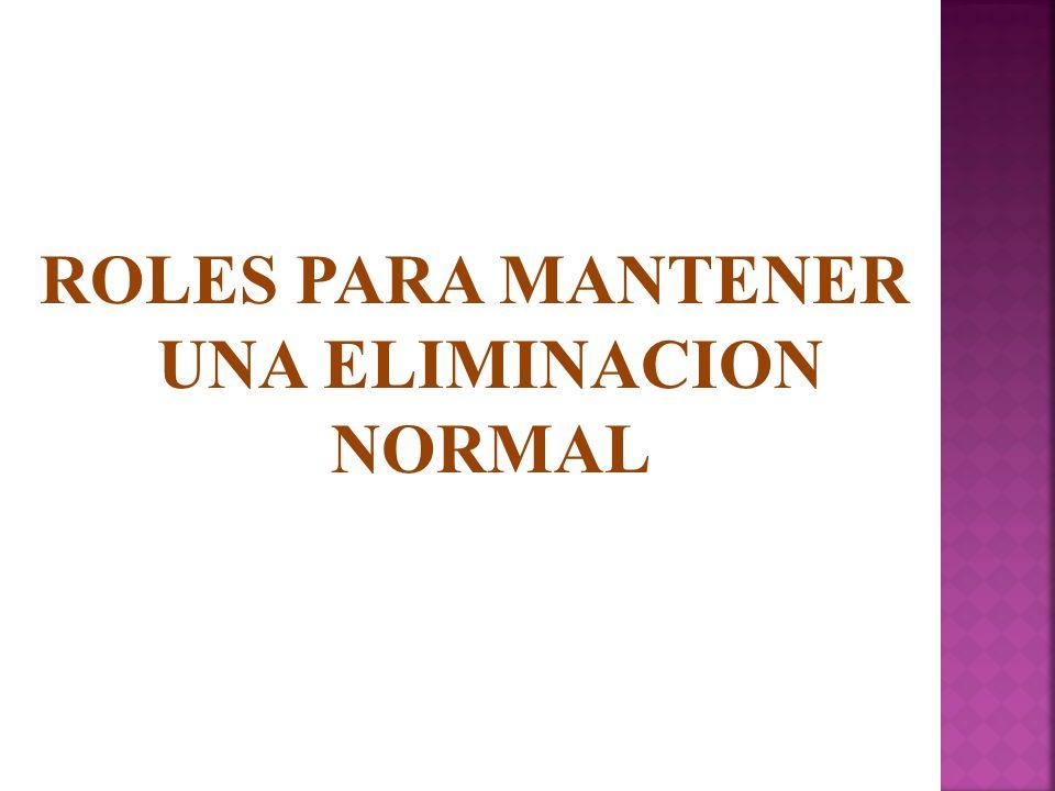 ROLES PARA MANTENER UNA ELIMINACION NORMAL
