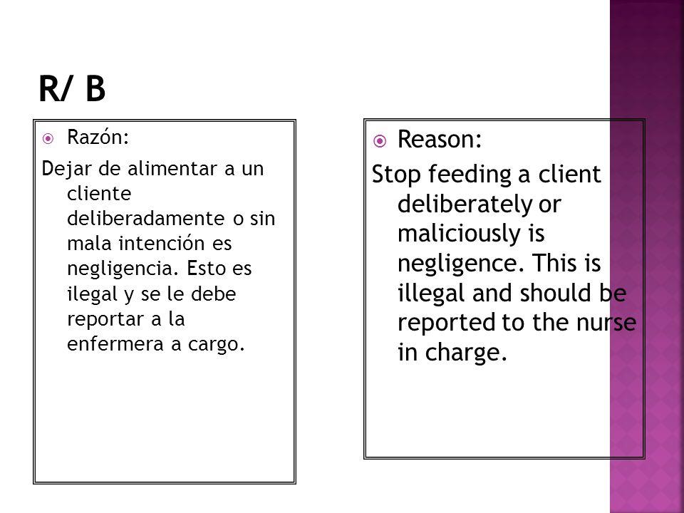 R/ B Razón: