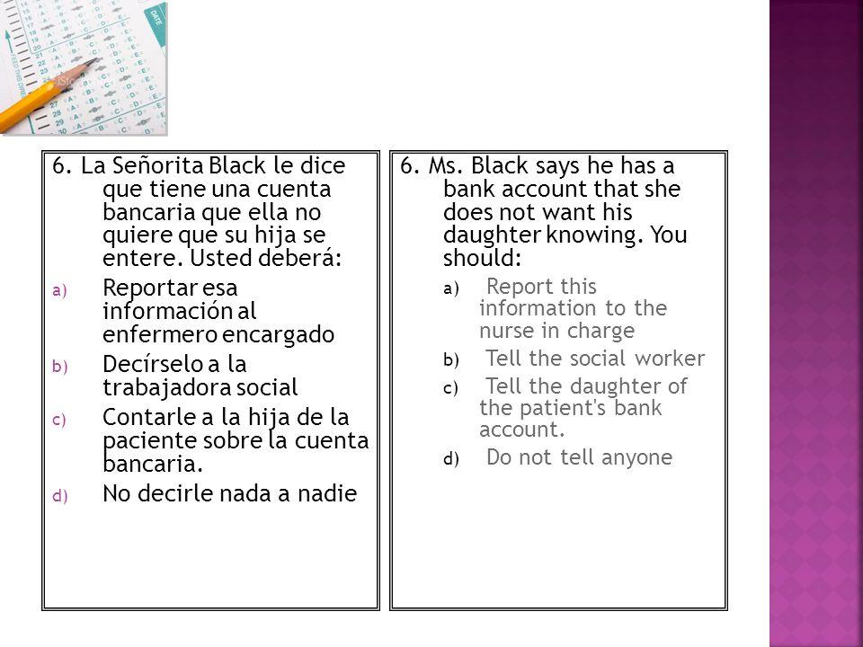 Reportar esa información al enfermero encargado