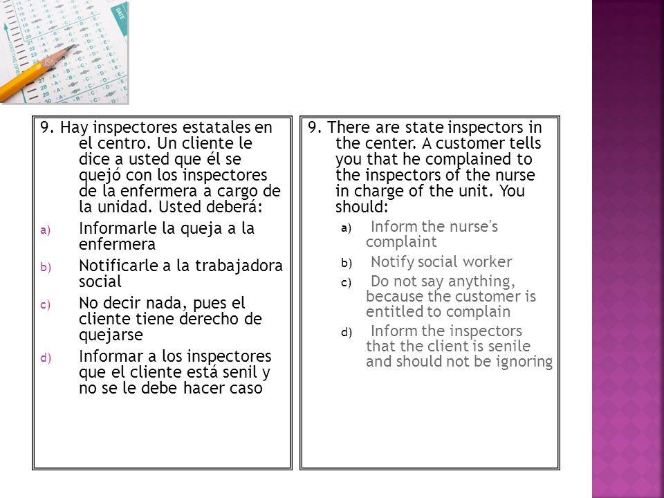 Informarle la queja a la enfermera Notificarle a la trabajadora social