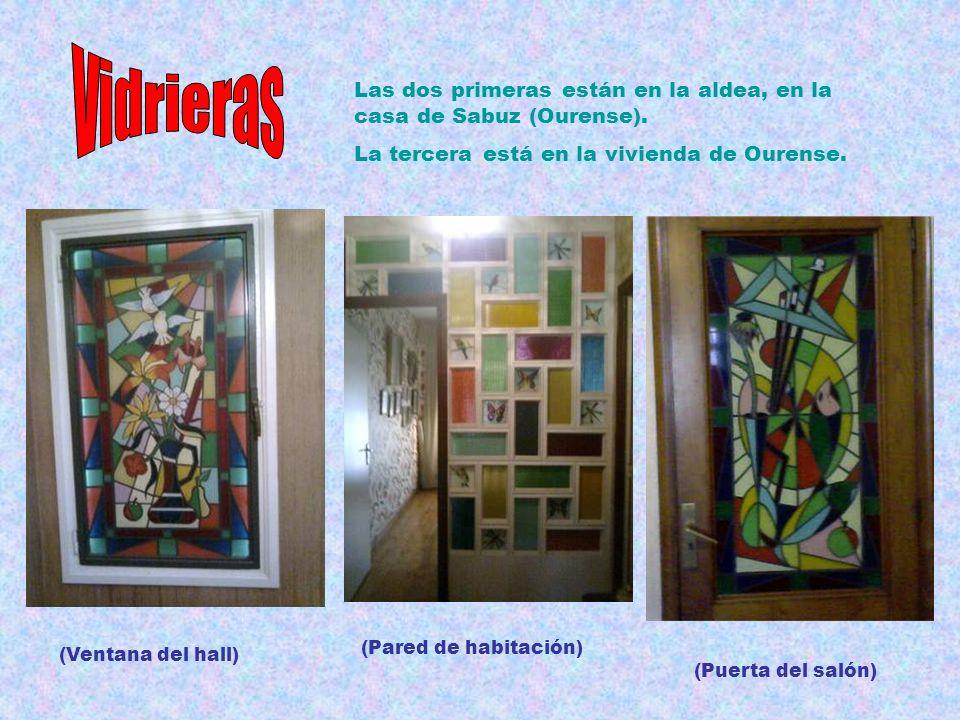 Vidrieras Las dos primeras están en la aldea, en la casa de Sabuz (Ourense). La tercera está en la vivienda de Ourense.