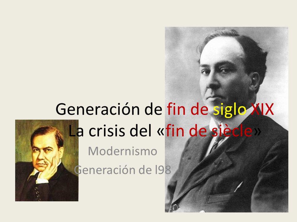 Generación de fin de siglo XIX La crisis del «fin de siècle»
