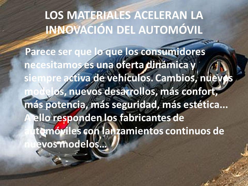 LOS MATERIALES ACELERAN LA INNOVACIÓN DEL AUTOMÓVIL