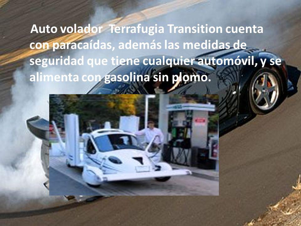 Auto volador Terrafugia Transition cuenta con paracaídas, además las medidas de seguridad que tiene cualquier automóvil, y se alimenta con gasolina sin plomo.