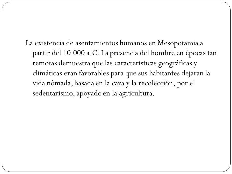 La existencia de asentamientos humanos en Mesopotamia a partir del 10