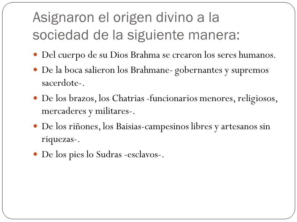 Asignaron el origen divino a la sociedad de la siguiente manera: