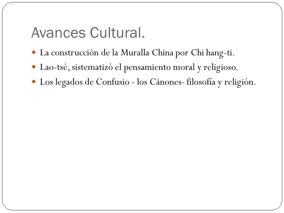 Avances Cultural. La construcción de la Muralla China por Chi hang-ti.