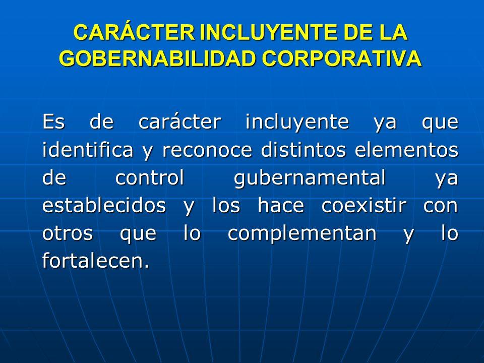 CARÁCTER INCLUYENTE DE LA GOBERNABILIDAD CORPORATIVA